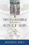 The Incredible Shrinking Son of Man by Robert M. Price