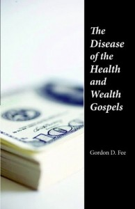 Disease of the Health and Wealth Gospels by Gordon Fee